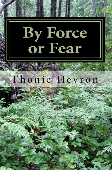 Cover of By Force or Fear